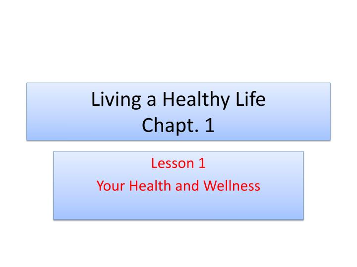 living a healthy life chapt 1 n.