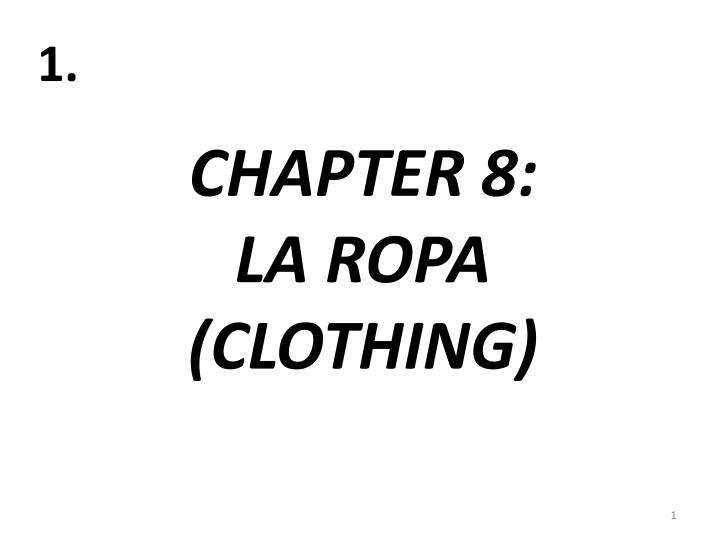 chapter 8 la ropa clothing n.