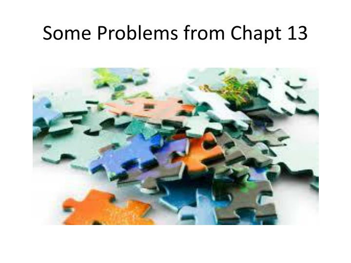 some problems from chapt 13 n.