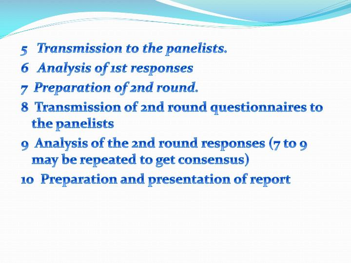 5   Transmission to the panelists.