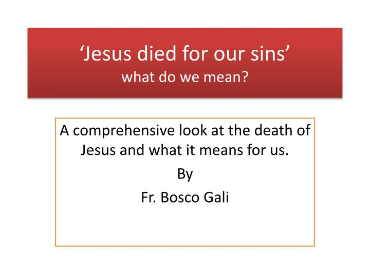 jesus died for our sins what do we mean n.