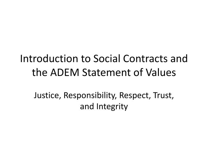 introduction to social contracts and the adem statement of values n.