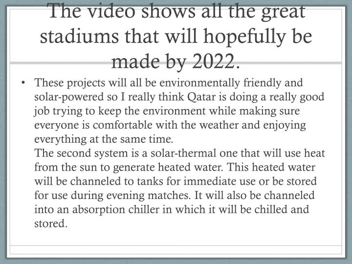 The video shows all the great stadiums that will hopefully be made by 2022.