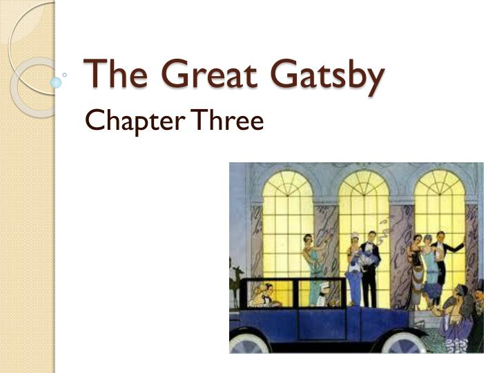 great gatsby 3 chapters Questions about gatsby's party our full the great gatsby chapter 3 summary explains what happens and how it ties into the rest of the novel.
