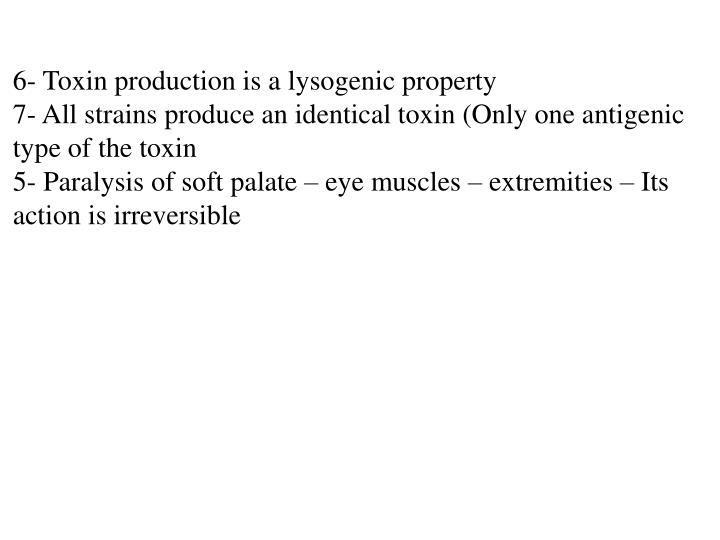6- Toxin production is a