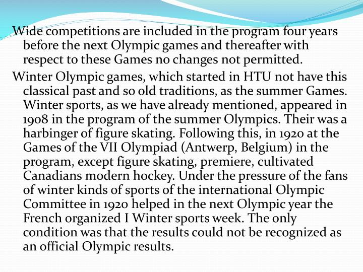 Wide competitions are included in the program four years before the next Olympic games and thereafter with respect to these Games no changes not permitted.