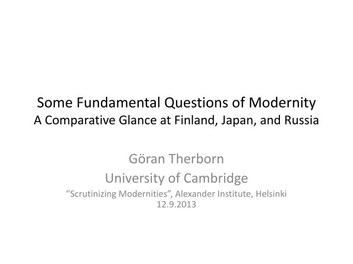 some fundamental questions of modernity a comparative glance at finland japan and russia n.
