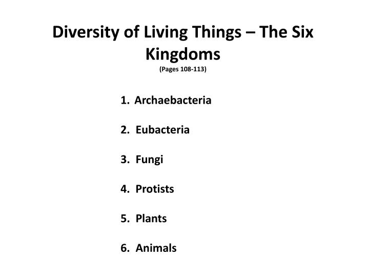Diversity of Living Things – The Six Kingdoms