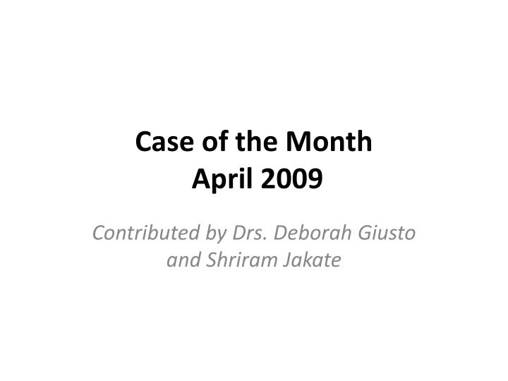 Case of the month april 2009