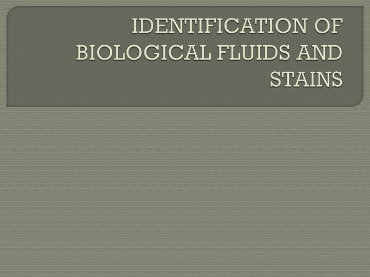 identification of biological fluids and stains n.