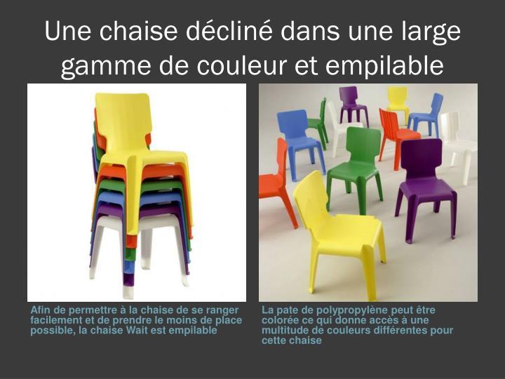 Une chaise décliné dans une large gamme de couleur et empilable 62965549a11e