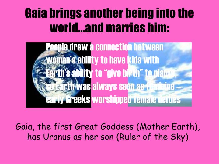 Gaia brings another being into the world…and marries him: