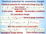 chemical potential for anomalous charges