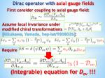 dirac operator with axial gauge fields
