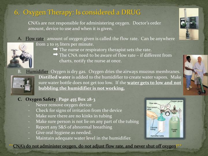6.  Oxygen Therapy: Is considered a DRUG