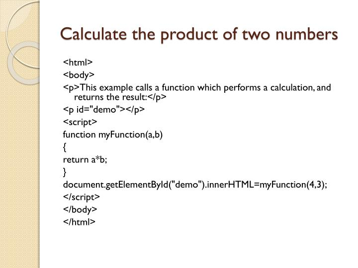 Calculate the product of two numbers
