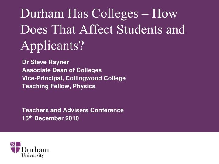 durham has colleges how does that affect students and applicants n.