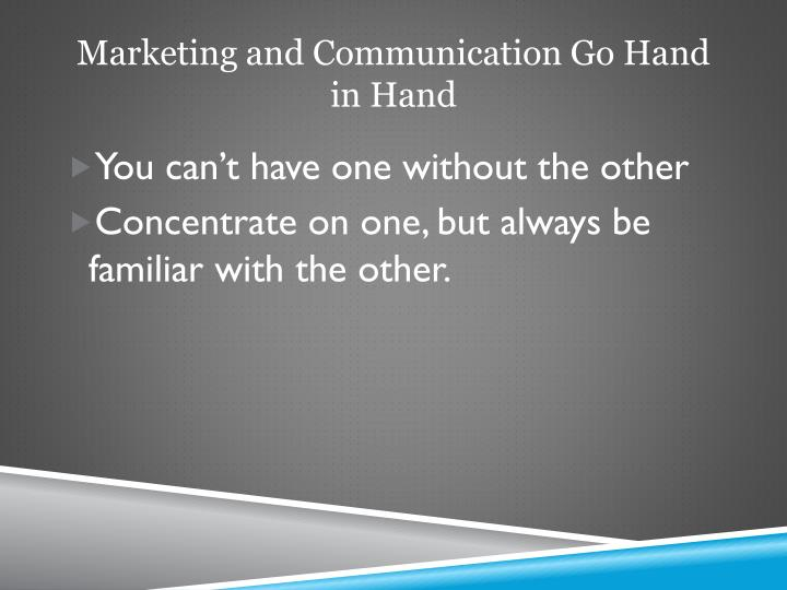 Marketing and Communication Go Hand in Hand
