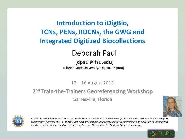 introduction to idigbio tcns pens rdcns the gwg and integrated digitized biocollections n.