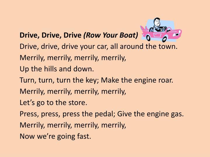 Drive, Drive, Drive