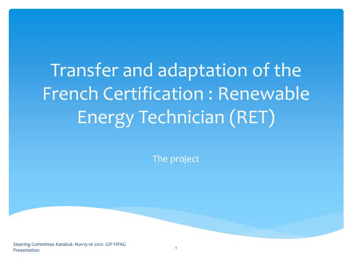 transfer and adaptation of the french certification renewable energy technician ret n.