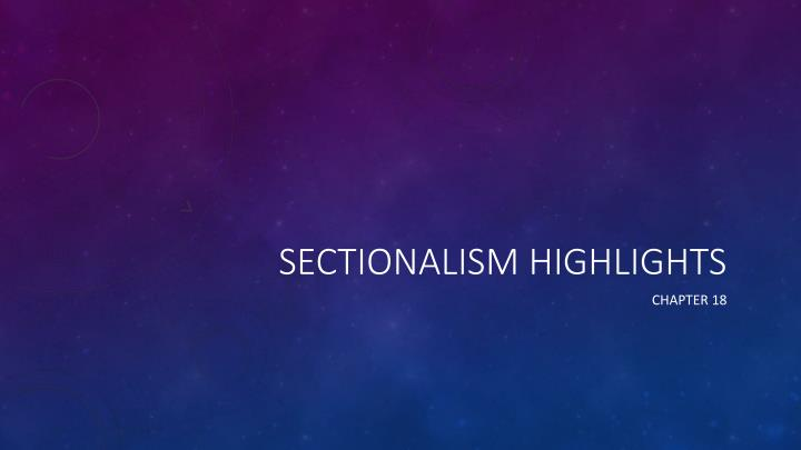 sectionalism highlights n.