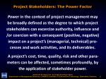 project stakeholders the power factor