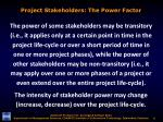 project stakeholders the power factor1
