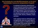 the complexity and multifacetedness of project stakeholder concerns acquisition project