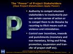 the power of project stakeholders how project stakeholders apply power