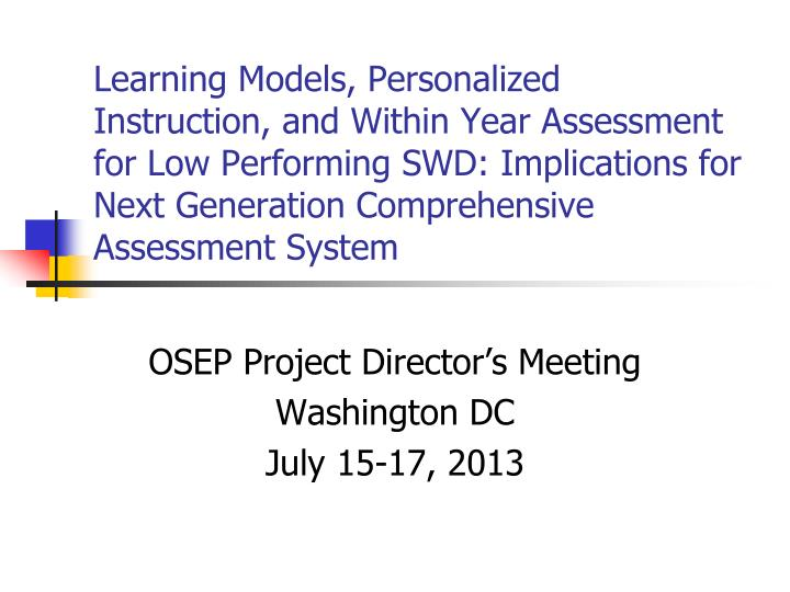 osep project director s meeting washington dc july 15 17 2013 n.