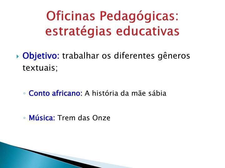 Oficinas Pedagógicas: estratégias educativas