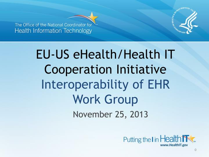 eu us ehealth health it cooperation initiative interoperability of ehr work group n.