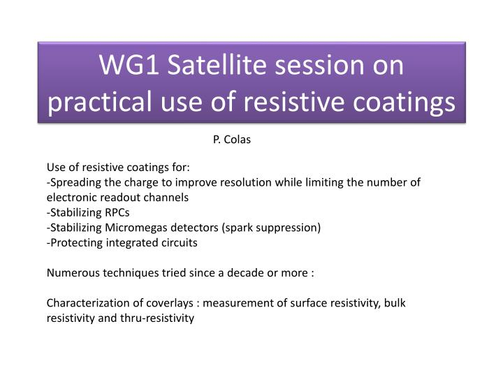 wg1 satellite session on practical use of resistive coatings n.