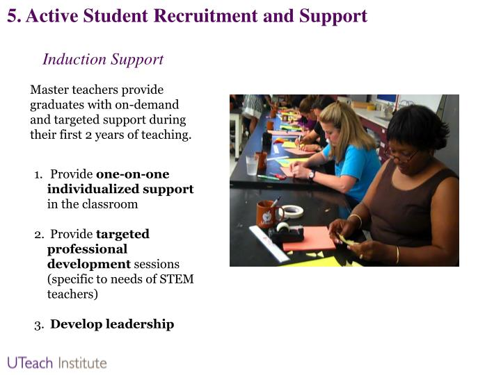 5. Active Student Recruitment and Support