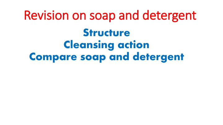 revision on soap and detergent n.