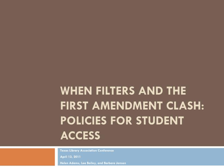 when filters and the first amendment clash policies for student access n.
