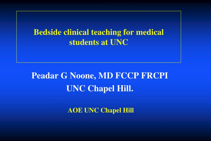 Bedside clinical teaching for medical students at unc