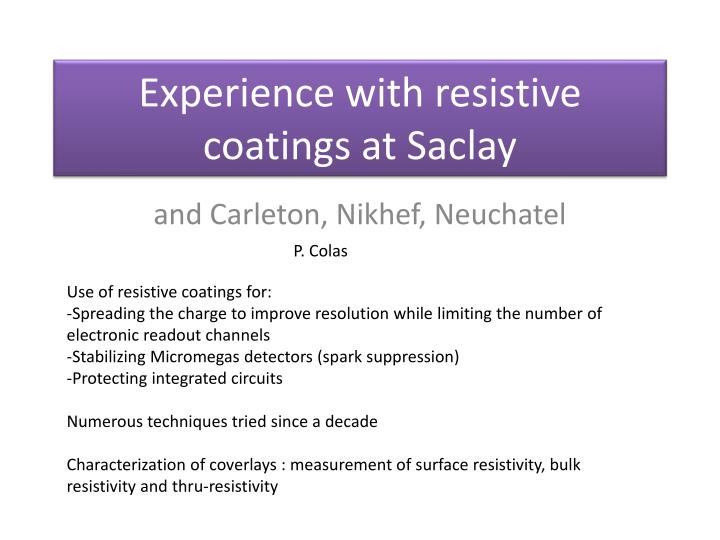 experience with resistive coatings at saclay n.