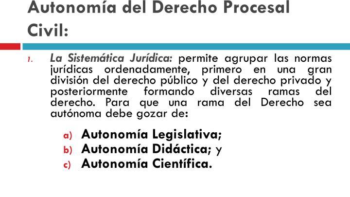 Autonomía del Derecho Procesal Civil: