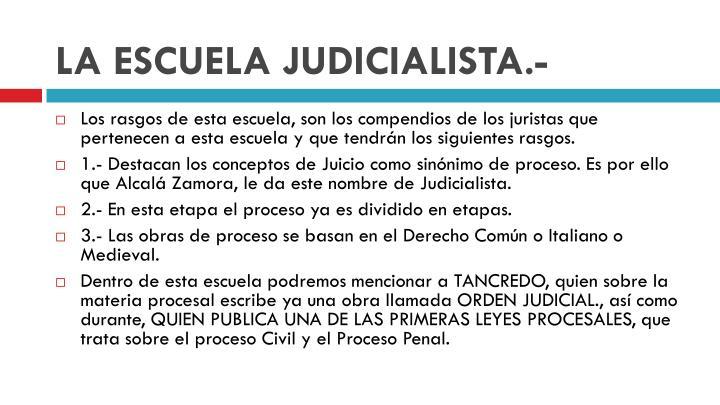 LA ESCUELA JUDICIALISTA.-