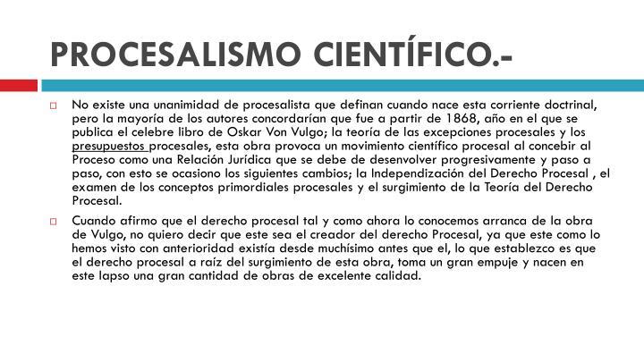 PROCESALISMO CIENTÍFICO.-