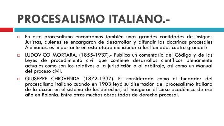 PROCESALISMO ITALIANO.-