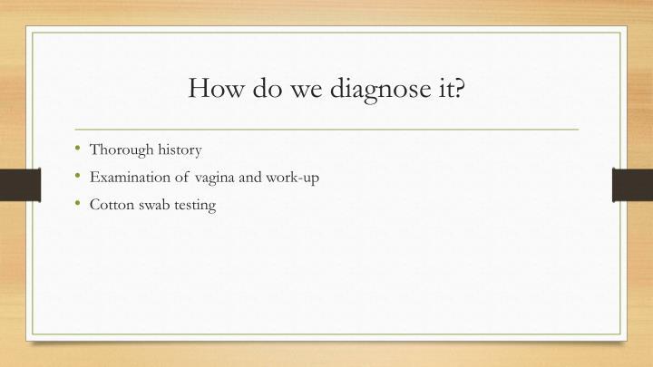 How do we diagnose it?