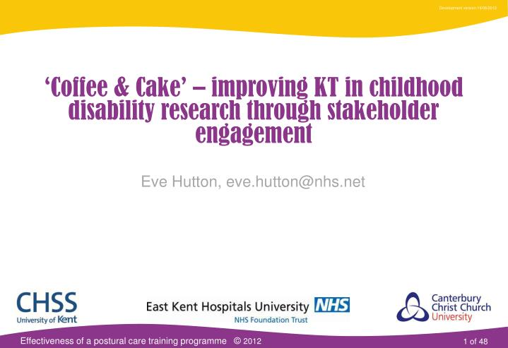 coffee cake improving kt in childhood disability research through stakeholder engagement n.