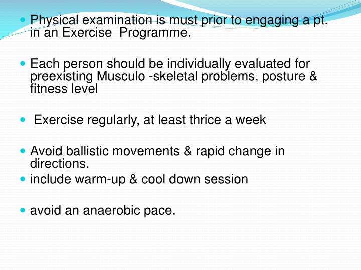 Physical examination is must prior to engaging a pt. in an Exercise  Programme.