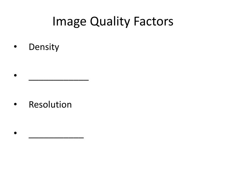Image Quality Factors