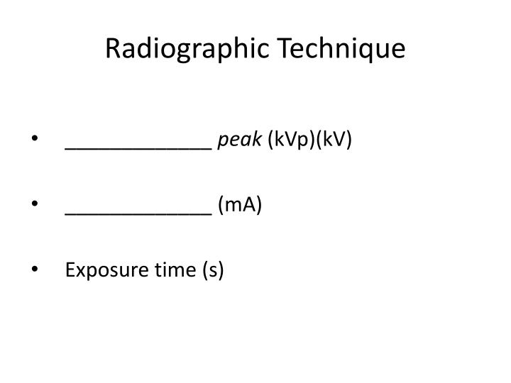 Radiographic Technique