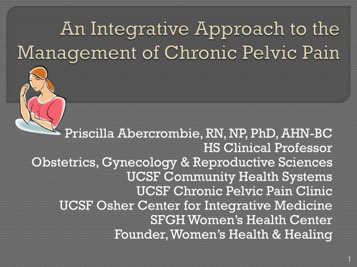 an integrative approach to the management of chronic pelvic pain n.