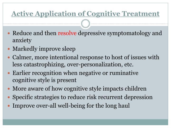 Active Application of Cognitive Treatment